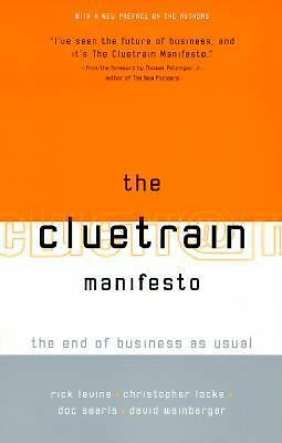 The Cluetrain Manifesto: The End of Business as Usual, Weinberger, David, Searls