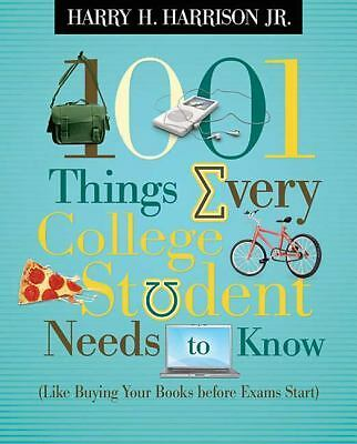 1001 Things Every College Student Needs to Know: (Like Buying Your Books Before