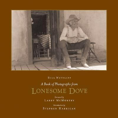 A Book of Photographs from Lonesome Dove (Southwestern & Mexican Photography Ser