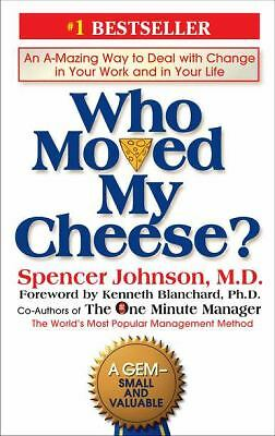 Who Moved My Cheese?: An Amazing Way to Deal with Change in Your Work and in You