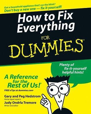 How to Fix Everything For Dummies, Tremore, Judy Ondrla, Hedstrom, Peg, Hedstrom