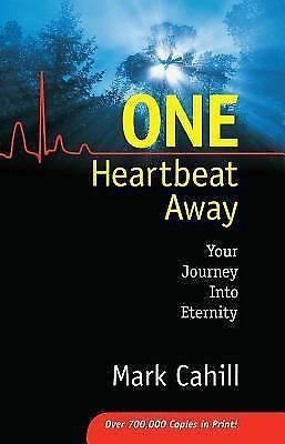 One Heartbeat Away: Your Journey into Eternity, Mark Cahill, Good Book