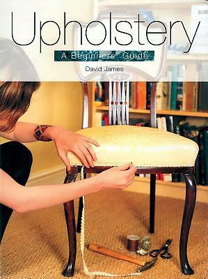 Upholstery: A Beginners' Guide, James, David, Good, Books