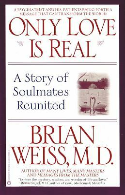 Only Love Is Real: A Story of Soulmates Reunited, Brian Weiss, Good Book