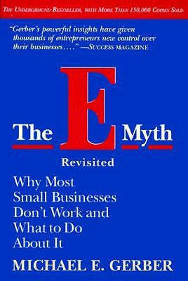 The E-Myth Revisited: Why Most Small Businesses Don't Work and What to Do About