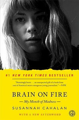 Brain on Fire: My Month of Madness, Cahalan, Susannah, Good Book