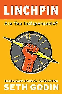 Linchpin: Are You Indispensable? by Godin, Seth