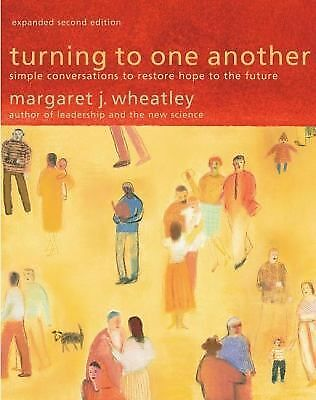 Turning to One Another: Simple Conversations to Restore Hope to the Future, Marg