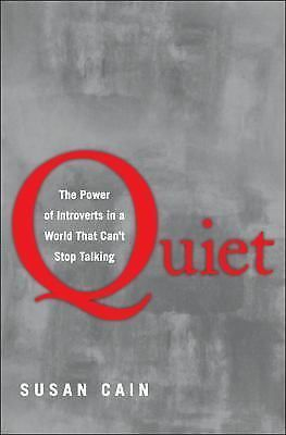 Quiet: The Power of Introverts in a World That Can't Stop Talking by Cain, Susa