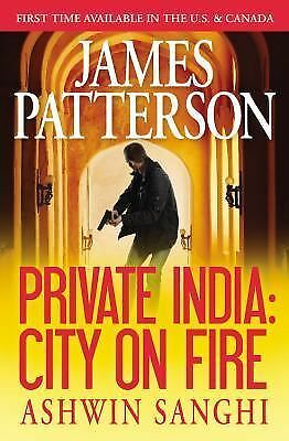 Private India: City on Fire, Sanghi, Ashwin, Patterson, James, Good, Books