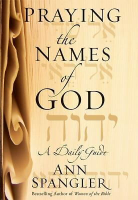Praying the Names of God: A Daily Guide, Ann Spangler, Good, Books