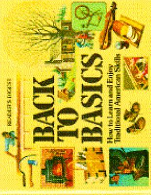 Back to Basics: How to Learn and Enjoy Traditional American Skills by Robert Do