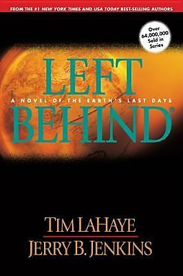 Left Behind: A Novel of the Earth's Last Days (Left Behind No. 1), Tim LaHaye, J