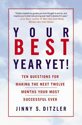 Your Best Year Yet!: Ten Questions for Making the Next Twelve Months Your Most S