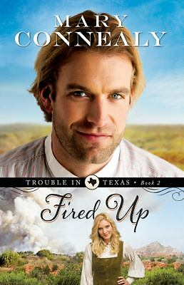 Fired Up (Trouble in Texas) (Volume 2), Connealy, Mary, Good, Books