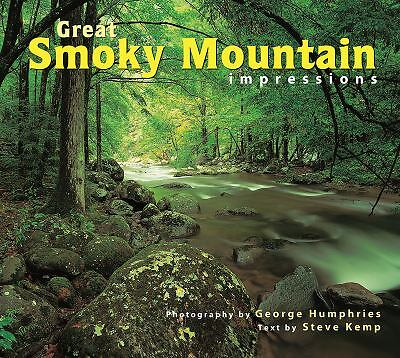 Great Smoky Mountain Impressions, text by Steve Kemp, photography by George Hump