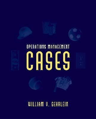 Operations Management Cases, William Gehrlein, Acceptable Book