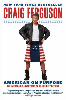 American on Purpose: The Improbable Adventures of an Unlikely Patriot, Ferguson,