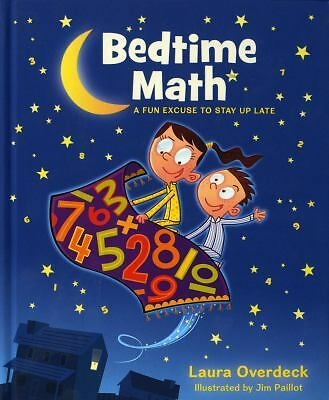 Bedtime Math: A Fun Excuse to Stay Up Late (Bedtime Math Series), Laura Overdeck