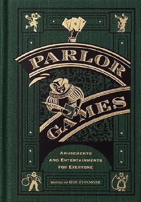 Parlor Games: Amusements and Entertainment for Everyone, , Good Book