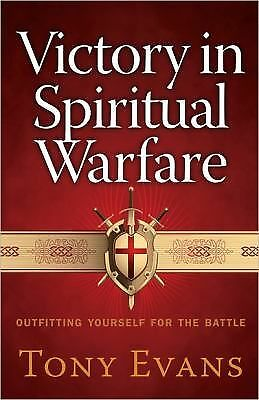 Victory in Spiritual Warfare: Outfitting Yourself for the Battle, Evans, Tony, G