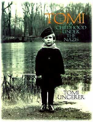 Tomi: A Childhood Under the Nazis by Ungerer, Tomi