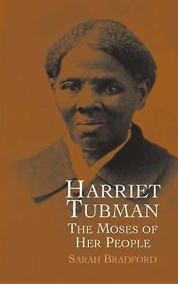 Harriet Tubman: The Moses of Her People (African American) by Bradford, Sarah