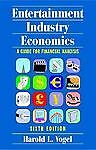 Entertainment Industry Economics: A Guide for Financial Analysis by Vogel, Haro