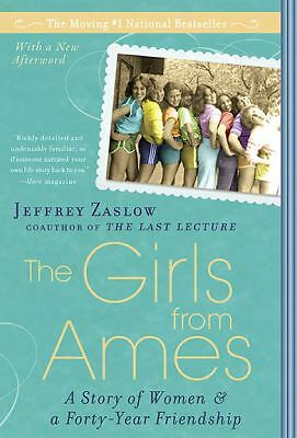 The Girls from Ames: A Story of Women and a Forty-Year Friendship, Zaslow, Jeffr