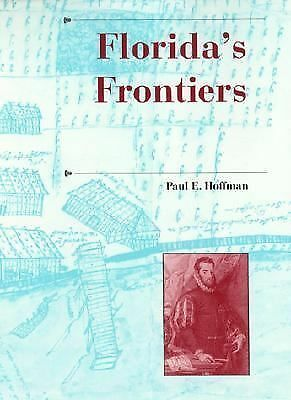 Florida's Frontiers (A History of the Trans-Appalachian Frontier), Hoffman, Paul