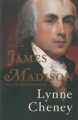 James Madison: A Life Reconsidered, Cheney, Lynne, Good Book