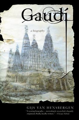 Gaudi: A Biography by van Hensbergen, Gijs