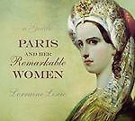 Paris and her Remarkable Women: A Guide, Liscio, Lorraine, Good Book