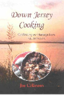 Down Jersey Cooking: Celebrating Our Heritage From Past To Present, Colanero, Jo