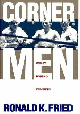 Corner Men: The Great Boxing Trainers, Fried, Ronald K., Good, Books