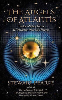 The Angels of Atlantis: Twelve Mighty Forces to Transform Your Life Forever, Pea