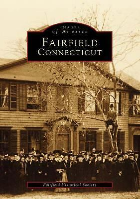 Fairfield, Connecticut (Images of America (Arcadia Publishing)), Fairfield Histo