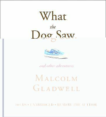 What the Dog Saw: And Other Adventures, Gladwell, Malcolm, Good, Books