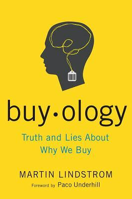 Buyology: Truth and Lies About Why We Buy by Lindstrom, Martin