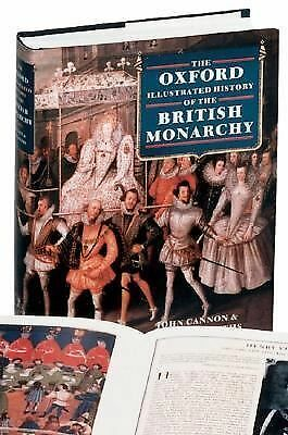 The Oxford Illustrated History of the British Monarchy (Oxford Illustrated Hist