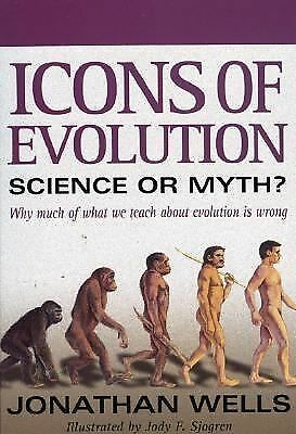 Icons of Evolution: Science or Myth? Why Much of What We Teach About Evolution