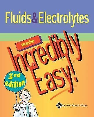 Fluids and Electrolytes Made Incredibly Easy! (Incredibly Easy! Series), , Good