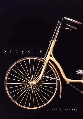 Bicycle: The History by Herlihy, David V.