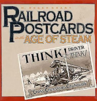 Railroad Postcards in the Age of Steam, Grant, H. Roger, Good Book