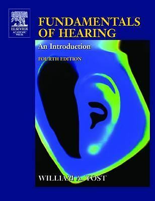 Fundamentals of Hearing, Fourth Edition: An Introduction, Yost, William A., Good