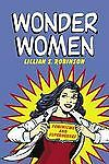 Wonder Women: Feminisms and Superheroes, Robinson, Lillian, Good Book