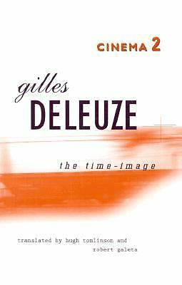 The Time-Image (Cinema ) by Deleuze, Gilles