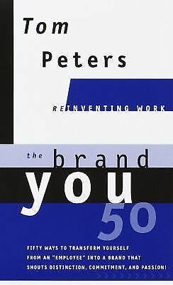 The Brand You 50 : Or : Fifty Ways to Transform Yourself from an 'Employee' into