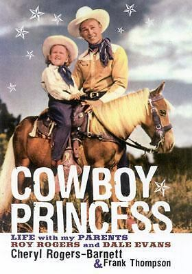 Cowboy Princess: Life with My Parents Roy Rogers and Dale Evans, Rogers-Barnett,