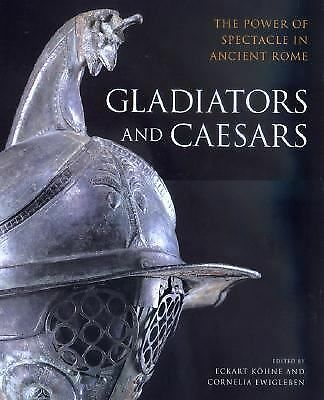 Gladiators and Caesars: The Power of Spectacle in Ancient Rome, , Good, Books